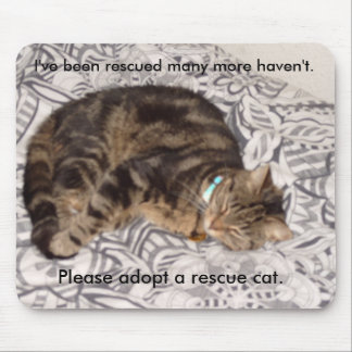 Please adopt a rescue cat mouse pad