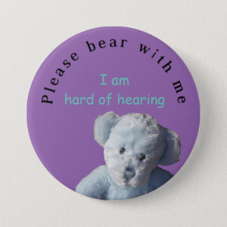 Please bear with me : I am hard of hearing 7.5 Cm Round Badge