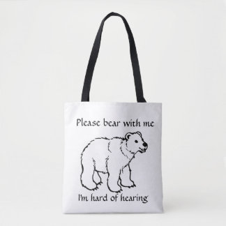 Please bear with me I'm hard of hearing bag