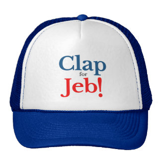Please Clap for Jeb  Presidential Candidate 2016 Cap