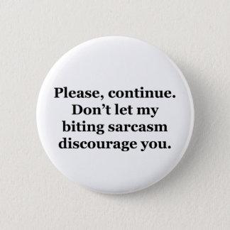 Please, Continue. 6 Cm Round Badge