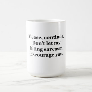 Please, Continue. Coffee Mug