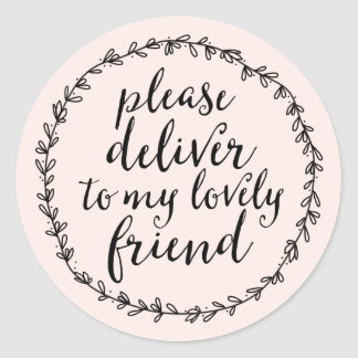 Please Deliver to my Lovely Friend Pretty Seal Round Sticker