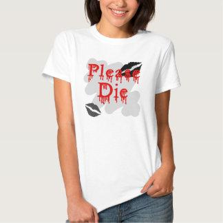 please die t-shirts