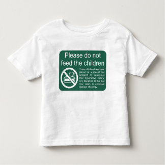 Please do not feed the children toddler T-Shirt
