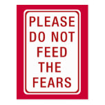 Please Do Not Feed the Fears Post Cards