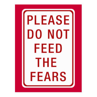Please Do Not Feed the Fears Postcard
