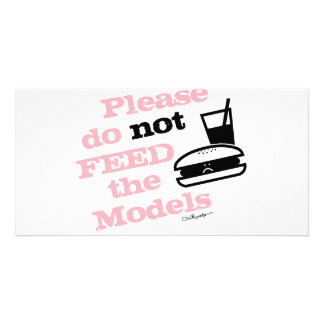 Please Do Not Feed the Models Customized Photo Card