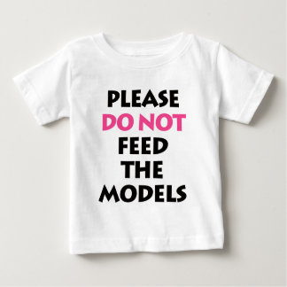 Please Do Not Feed The Models Tees