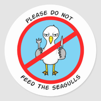 Please do not feed the seagulls classic round sticker