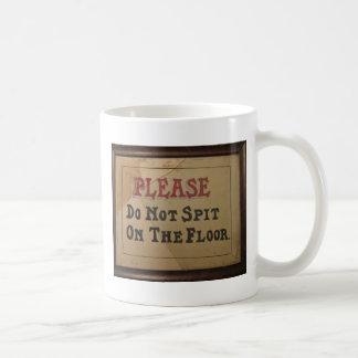 Please Do Not Spit On The Floor Basic White Mug