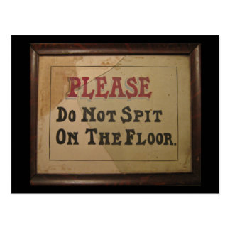 Please Do Not Spit On The Floor Postcard