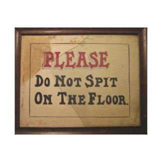 Please Do Not Spit On The Floor Vintage Canvas Prints