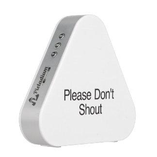 Please Don t Shout ai Speaker