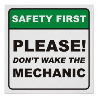 Please don t wake the Mechanic Print