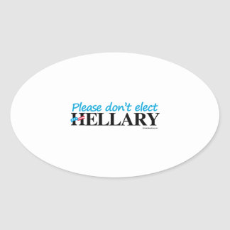 Please don't elect Hellary Oval Sticker