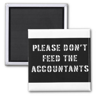 Please Don't Feed The Accountants Magnet