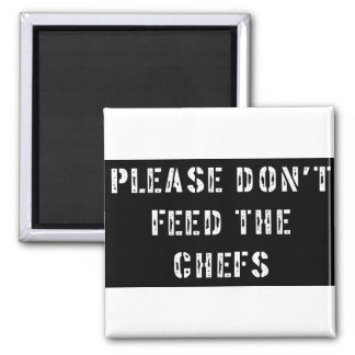 Please Don't Feed The Chefs Square Magnet