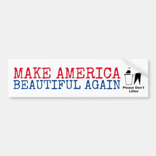 Please Don't Litter: Make America Beautiful Again Bumper