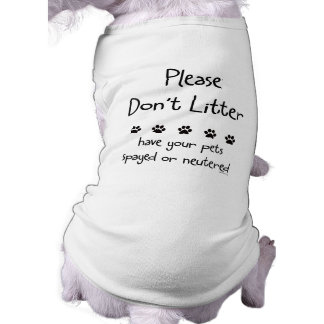 Please Dont Litter Sleeveless Dog Shirt