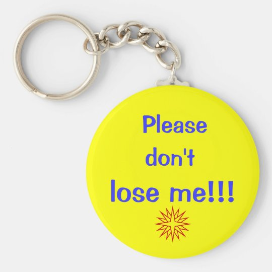 Please, don't, lose me!!! key ring