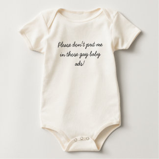 Please don't put me in those gay baby ads! bodysuits