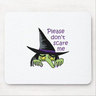 PLEASE DONT SCARE ME MOUSE PAD