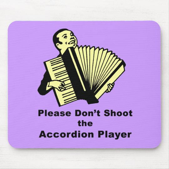 Please don't shoot the accordion player mouse mat
