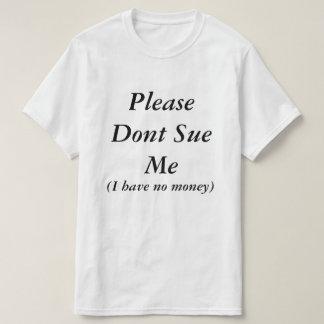 Please Dont Sue Me Shirt