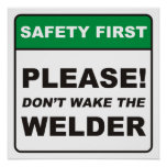 Please, don't wake the Welder! Poster