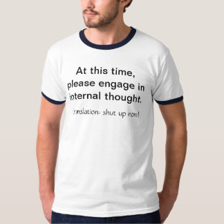 Please Engage in Internal Thought T-Shirt