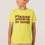 Please Entertain Me T-Shirt