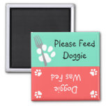 Please Feed Doggie Square Magnet