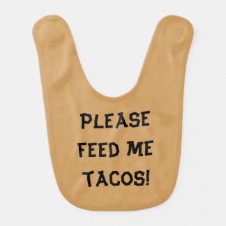 Please feed me tacos! baby bibs