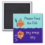 Please Feed the Fish Square Magnet