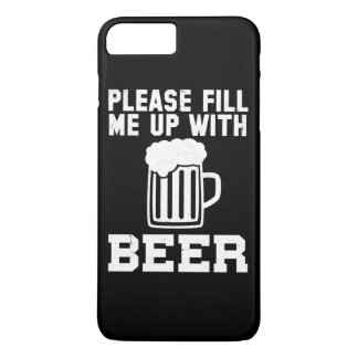 Please Fill Me Up With Beer iPhone 7 Plus Case