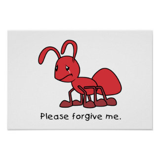 Please Forgive Me Crying Weeping Red Ant Pillow Poster