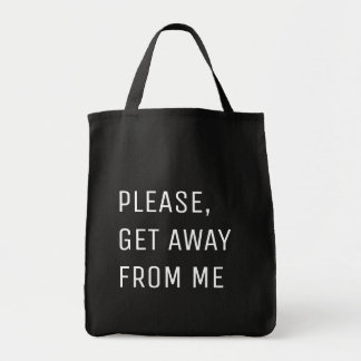 'Please, get away from me' Tote Bag