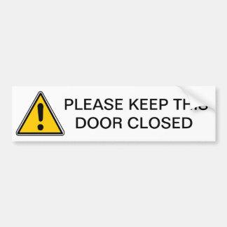 PLEASE KEEP THIS DOOR CLOSED BUMPER STICKER