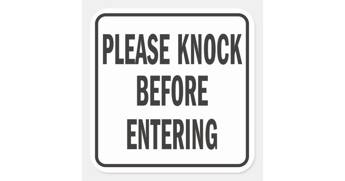 Please Knock Before Entering sign Square Sticker   Zazzle