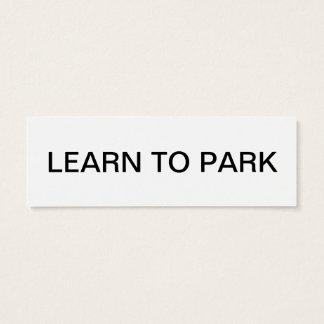 please learn to park mini business card