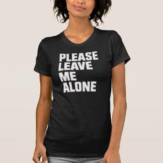 Please Leave Me Alone - Ladies Tee