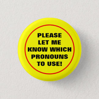 """""""PLEASE LET ME KNOW WHICH PRONOUNS TO USE!"""" 3 CM ROUND BADGE"""