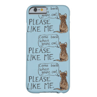 Please Like Me Cat Barely There iPhone 6 Case