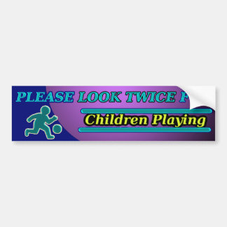 Please Look Twice for Children Playing!  KIDS Bumper Sticker