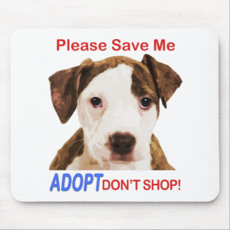 Please Save Me Adopt Don't Shop Mouse Pad