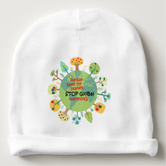 Please Save My Planet. Stop Global Warming Baby Beanie