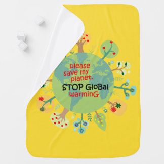 Please Save My Planet. Stop Global Warming Buggy Blankets