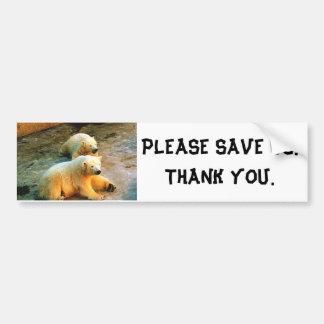 PLEASE SAVE US THANK YOU Polar Bear Bumper Sticker