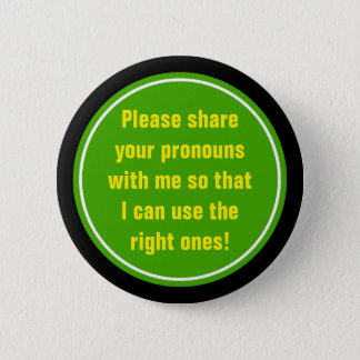 """""""Please share your pronouns with me ..."""" 6 Cm Round Badge"""